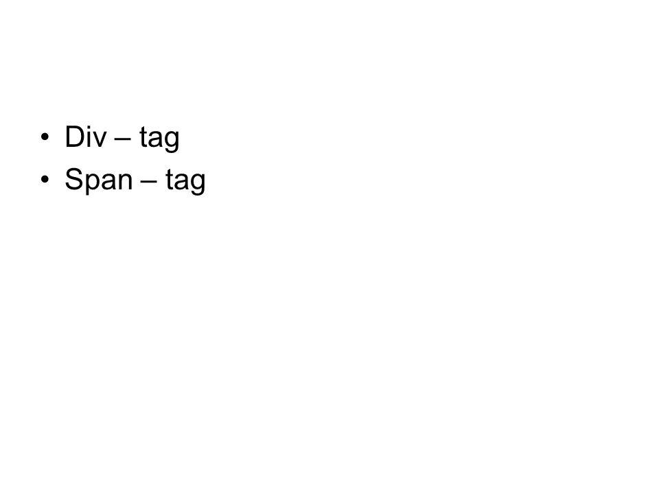 Div – tag Span – tag