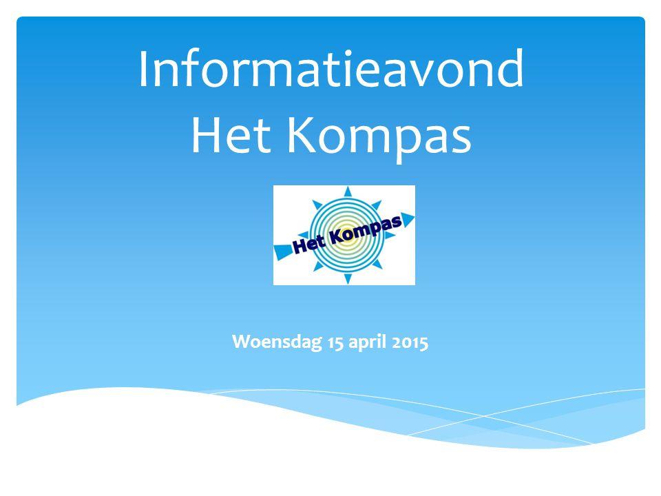 Informatieavond Het Kompas Woensdag 15 april 2015