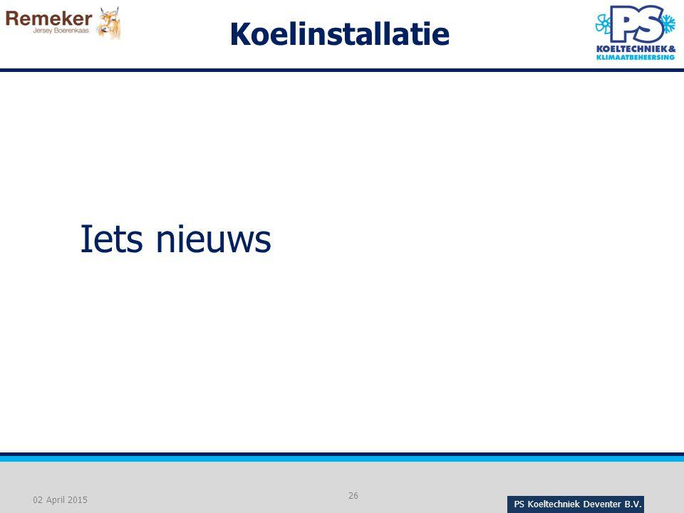 PS Koeltechniek Deventer B.V. 26 02 April 2015 Koelinstallatie Iets nieuws