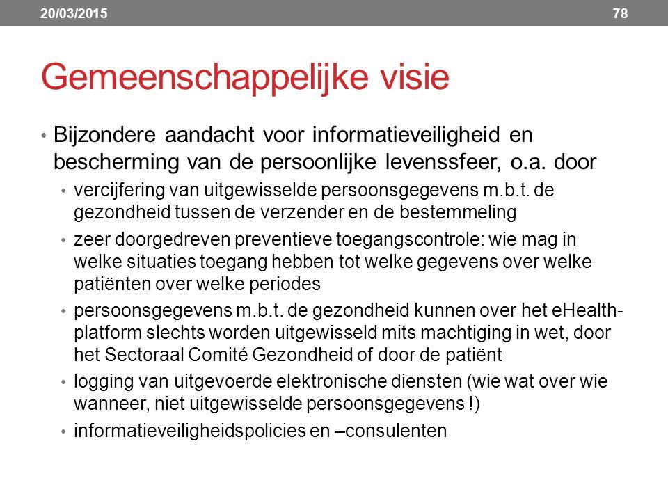 Gemeenschappelijke visie Bijzondere aandacht voor informatieveiligheid en bescherming van de persoonlijke levenssfeer, o.a.