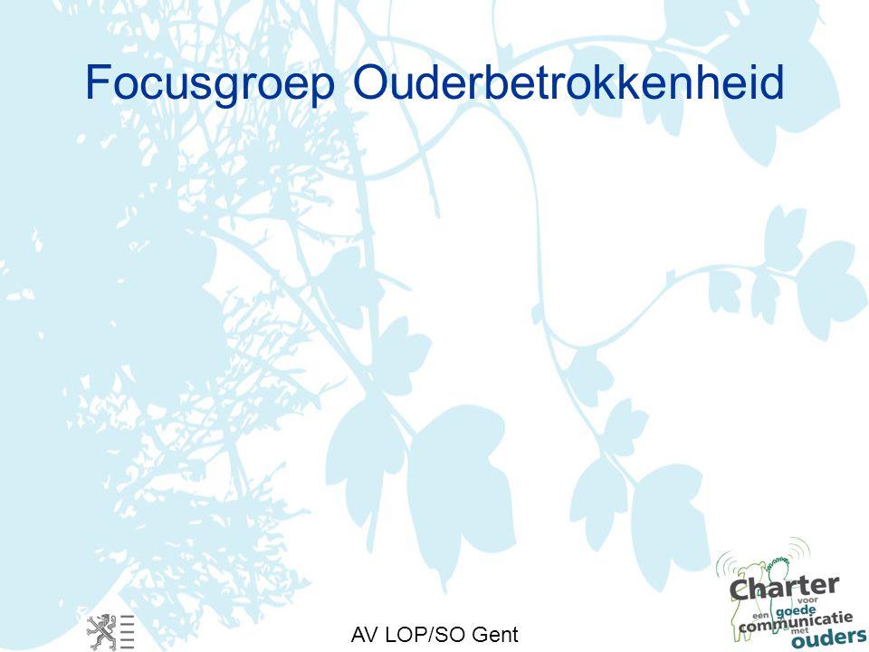 AV LOP/SO Gent Focusgroep Ouderbetrokkenheid