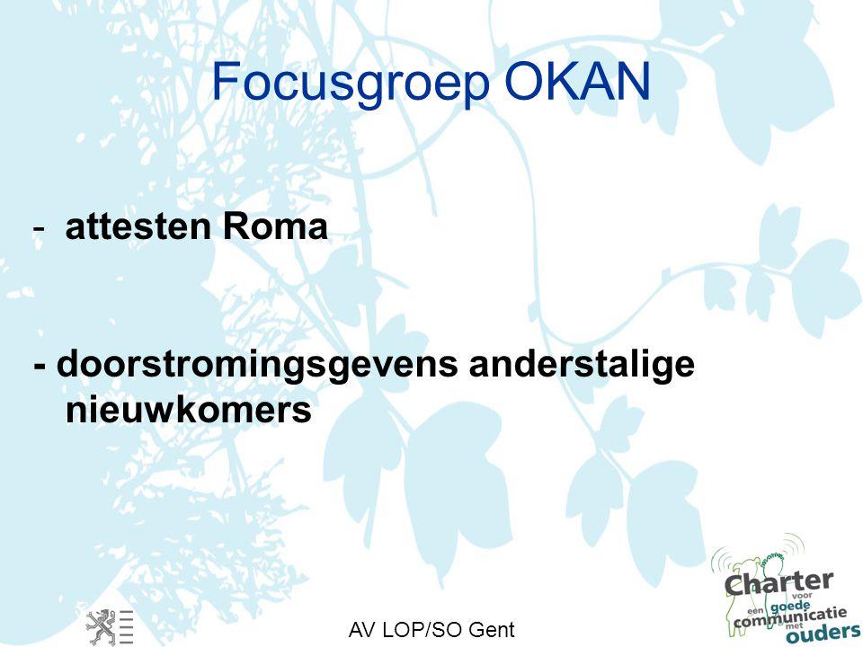 AV LOP/SO Gent Focusgroep OKAN -attesten Roma - doorstromingsgevens anderstalige nieuwkomers