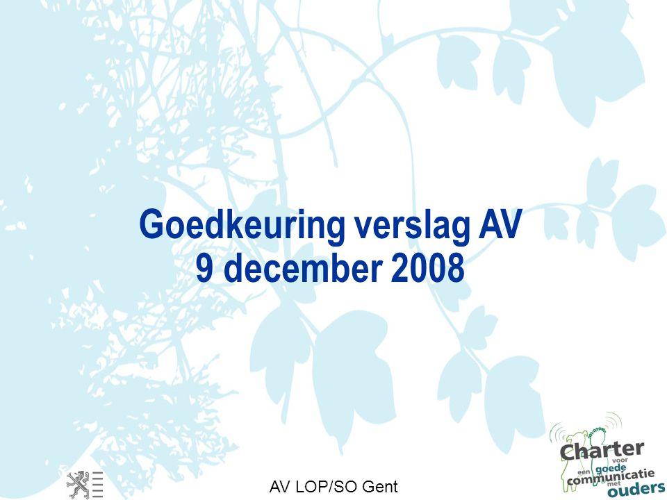 Goedkeuring verslag AV 9 december 2008 AV LOP/SO Gent