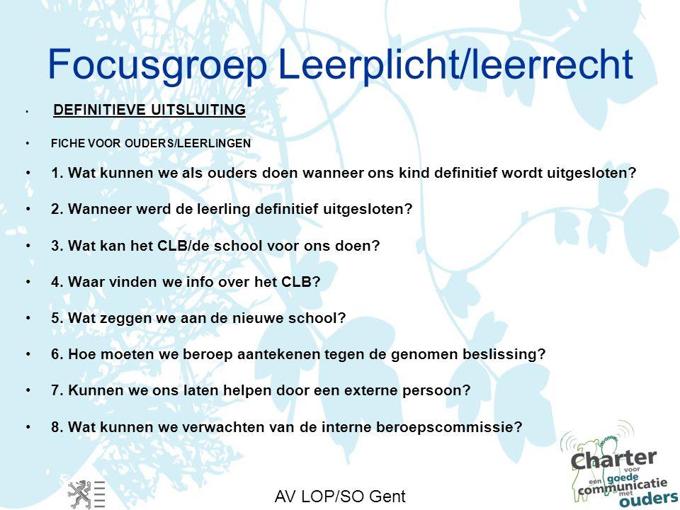 AV LOP/SO Gent Focusgroep Leerplicht/leerrecht DEFINITIEVE UITSLUITING FICHE VOOR OUDERS/LEERLINGEN 1.