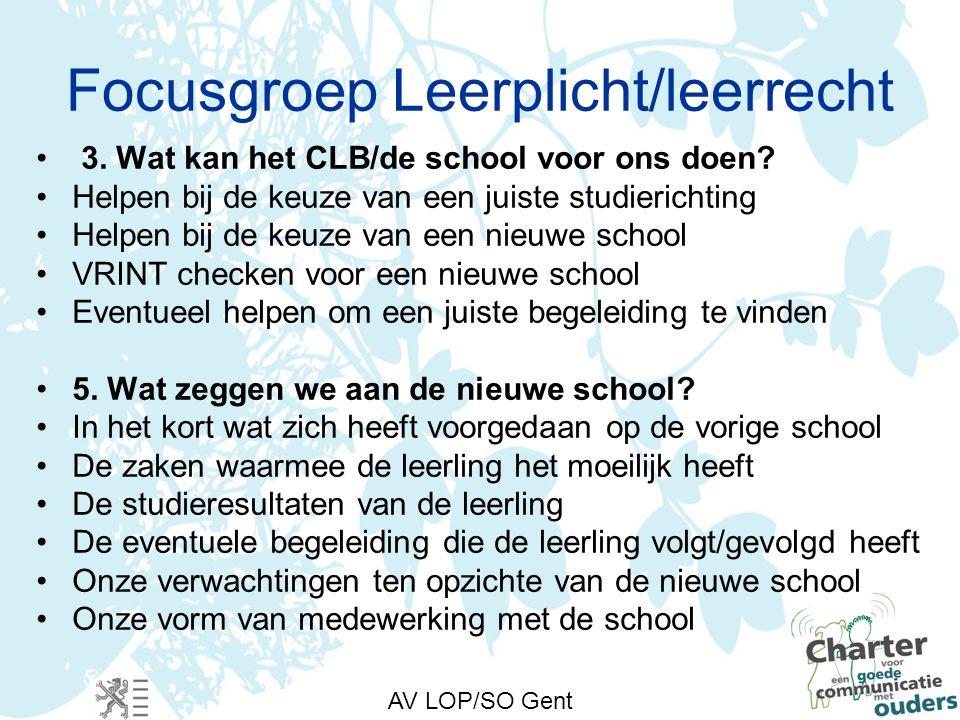 AV LOP/SO Gent Focusgroep Leerplicht/leerrecht 3. Wat kan het CLB/de school voor ons doen.