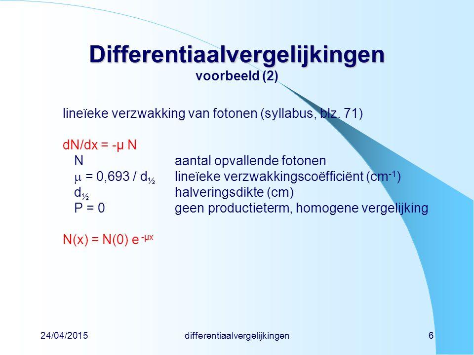 24/04/2015differentiaalvergelijkingen17 Differentiaalvergelijkingen Differentiaalvergelijkingen geval 2: rechter lid = e-macht y(t) = P (e -t - e - t ) / ( - ) stel t is klein > e - t  1→y(t)  (P/ ) (1 - e - t ) < e - t  1→y(t)  (P/ ) (1 - e - t ) stel t is groot > e - t << e - t →y(t)  (P/ ) e - t < e - t << e - t →y(t)  (P/ ) e - t merk op:ingroeiconstante is de grootste van en vervalconstante is de kleinste van en