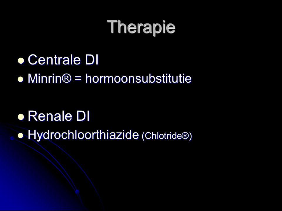 Therapie Centrale DI Centrale DI Minrin® = hormoonsubstitutie Minrin® = hormoonsubstitutie Renale DI Renale DI Hydrochloorthiazide (Chlotride®) Hydrochloorthiazide (Chlotride®)
