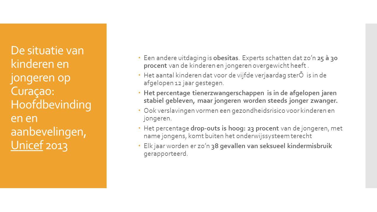De situatie van kinderen en jongeren op Curaçao: Hoofdbevinding en en aanbevelingen, Unicef 2013  Een andere uitdaging is obesitas. Experts schatten