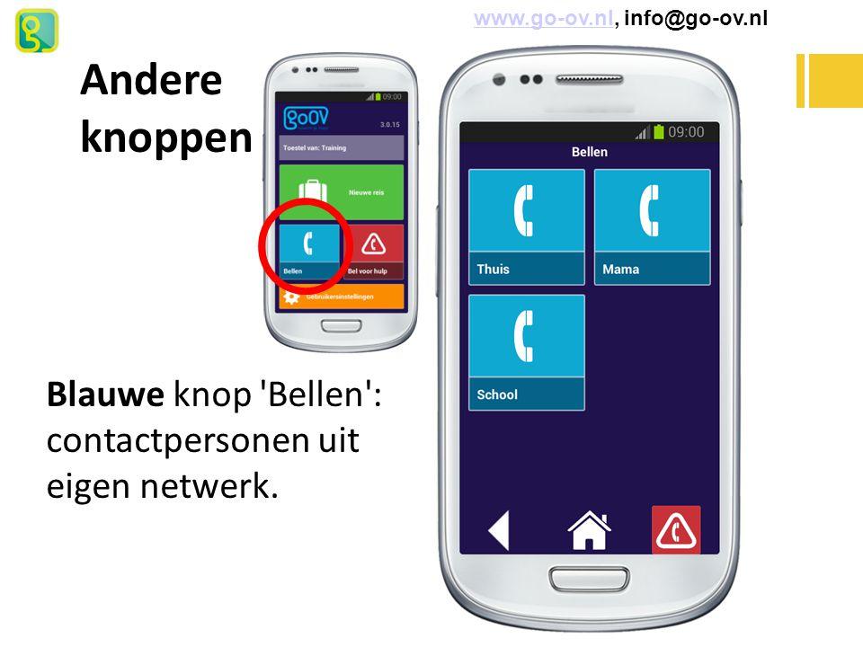 Blauwe knop 'Bellen': contactpersonen uit eigen netwerk. Andere knoppen www.go-ov.nl, info@go-ov.nlwww.go-ov.nl