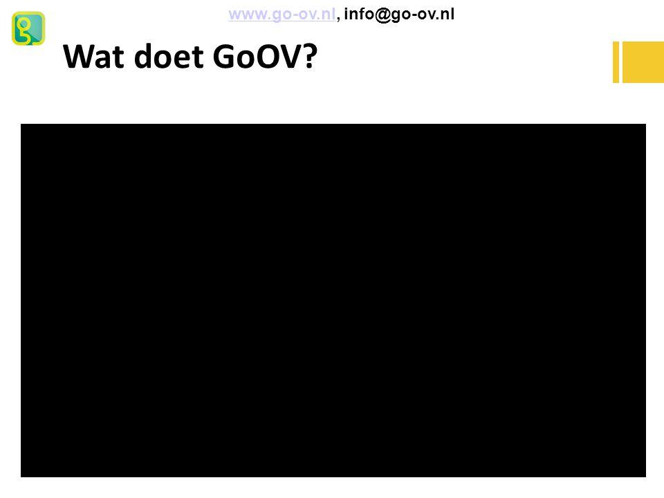 GoOV heeft als doel – Zelfstandig onderweg – Zo veilig mogelijk reizen – Begeleiding van deur tot deur – Hulp als het nodig is www.go-ov.nl, info@go-ov.nlwww.go-ov.nl