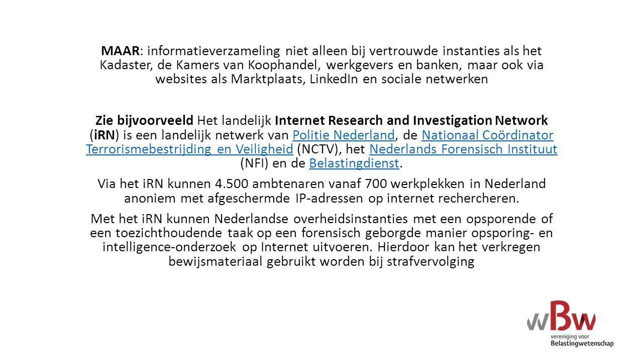 MAAR: informatieverzameling niet alleen bij vertrouwde instanties als het Kadaster, de Kamers van Koophandel, werkgevers en banken, maar ook via websi