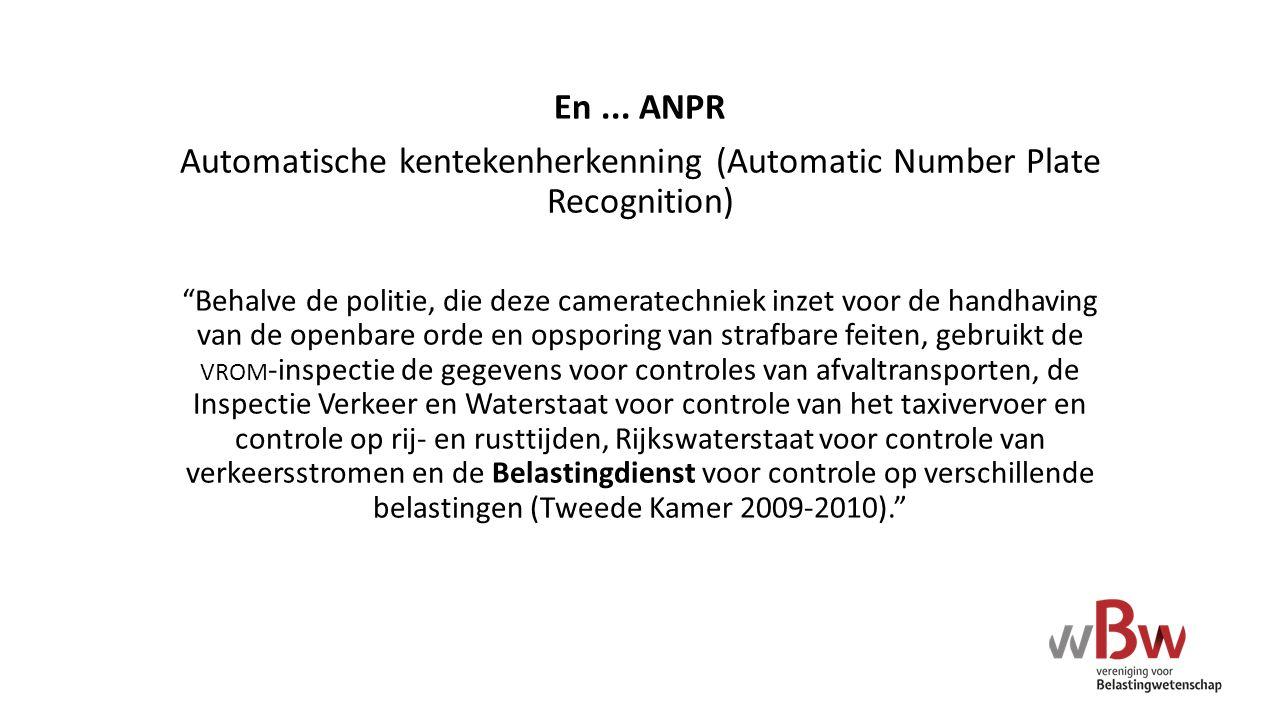 """En... ANPR Automatische kentekenherkenning (Automatic Number Plate Recognition) """"Behalve de politie, die deze cameratechniek inzet voor de handhaving"""