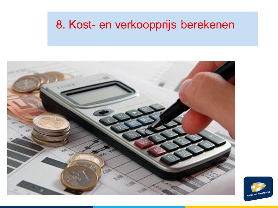 8. Kost- en verkoopprijs berekenen