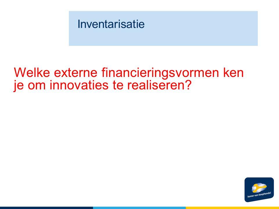 Welke externe financieringsvormen ken je om innovaties te realiseren Inventarisatie