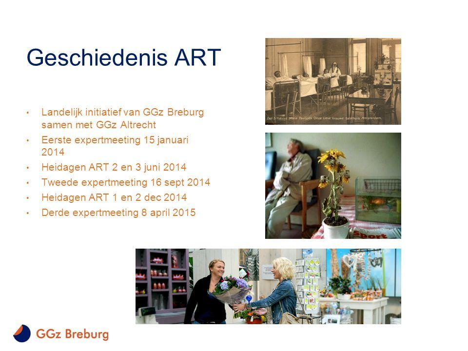 Geschiedenis ART Landelijk initiatief van GGz Breburg samen met GGz Altrecht Eerste expertmeeting 15 januari 2014 Heidagen ART 2 en 3 juni 2014 Tweede expertmeeting 16 sept 2014 Heidagen ART 1 en 2 dec 2014 Derde expertmeeting 8 april 2015