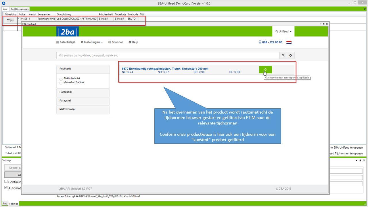 16 Na het overnemen van het product wordt (automatisch) de tijdnormen browser gestart en gefilterd via ETIM naar de relevante tijdnormen Conform onze