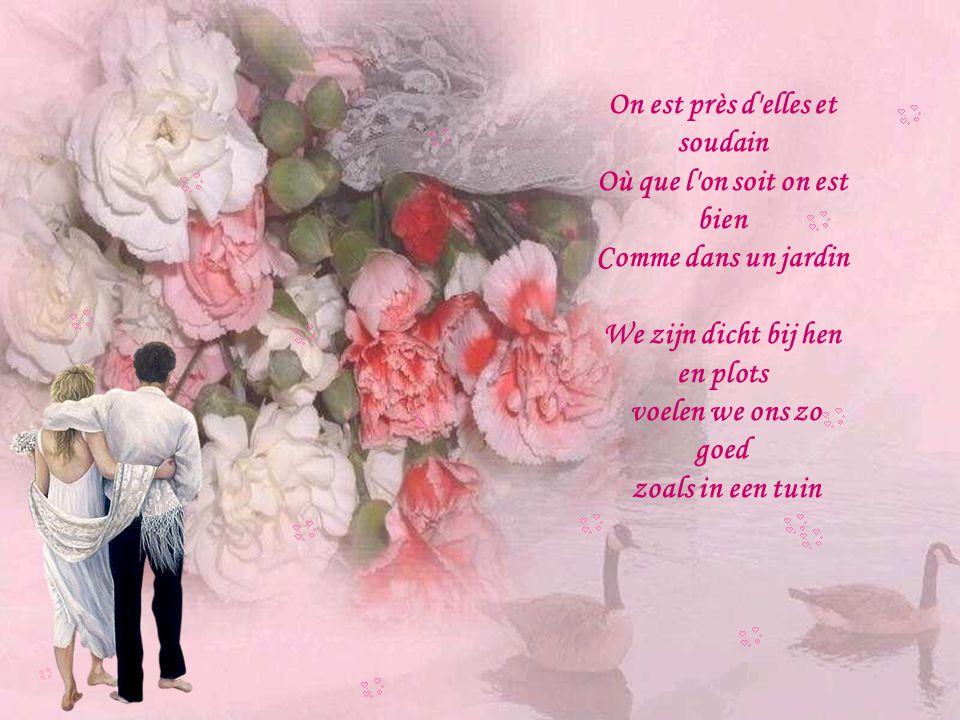 Toutes, toutes, toutes les femmes sont belles Quand leur amour nous ensoleille Mooi,mooi zijn alle vrouwen Wanneer hun liefde ons verwermt