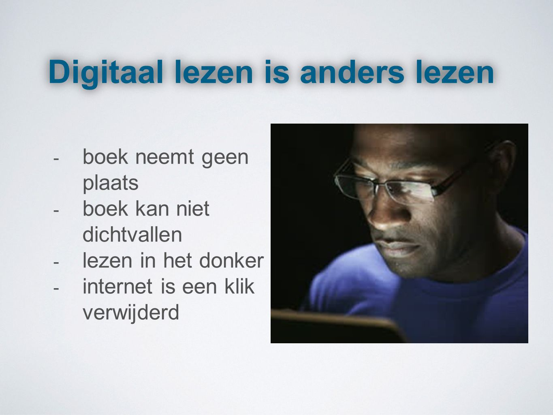 Digitaal lezen is anders lezen - boek neemt geen plaats - boek kan niet dichtvallen - lezen in het donker - internet is een klik verwijderd