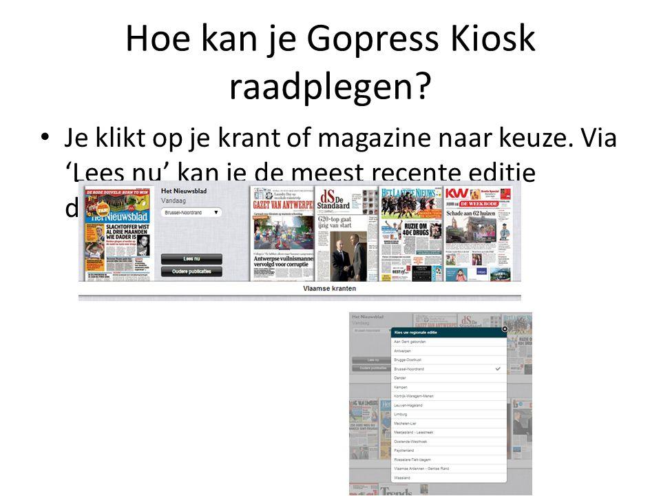 Hoe kan je Gopress Kiosk raadplegen. Je klikt op je krant of magazine naar keuze.