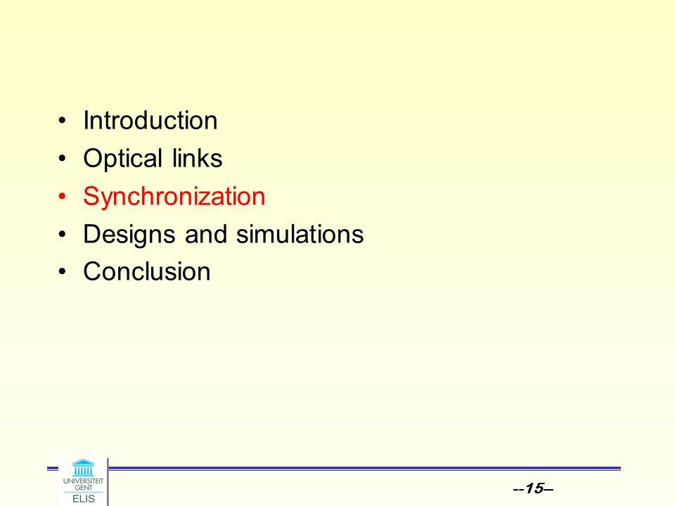 --15-- Introduction Optical links Synchronization Designs and simulations Conclusion
