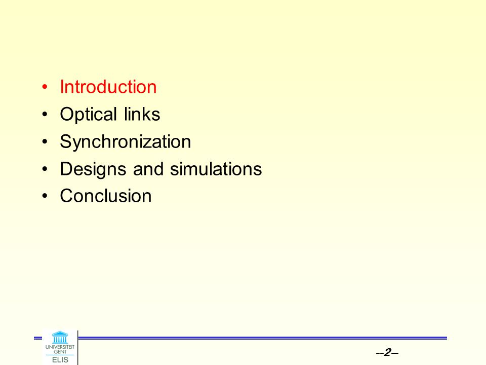 --2-- Introduction Optical links Synchronization Designs and simulations Conclusion