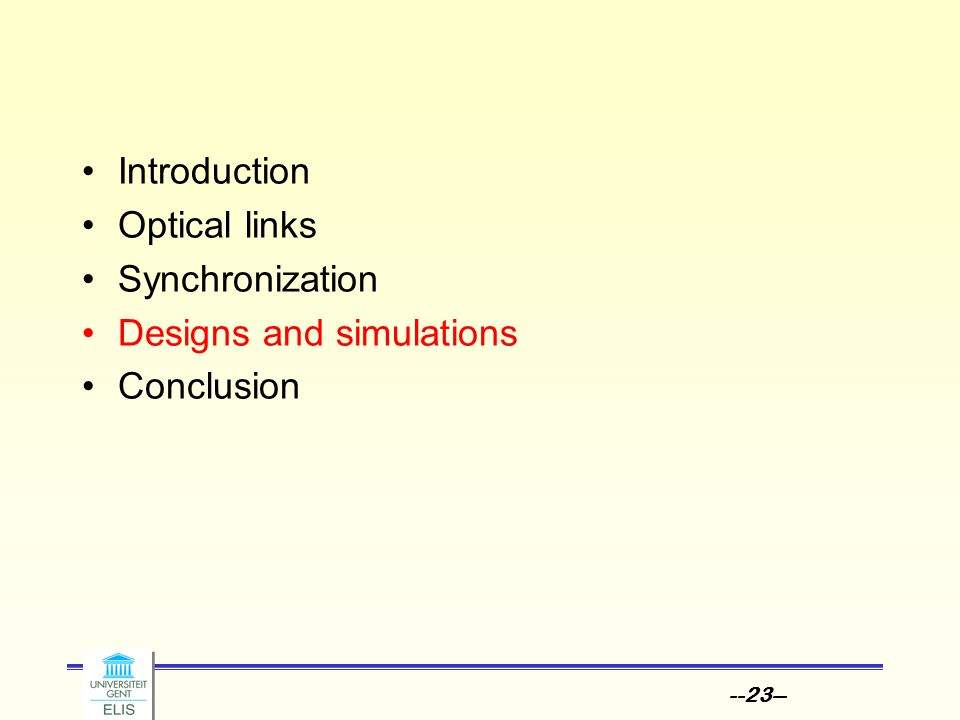 --23-- Introduction Optical links Synchronization Designs and simulations Conclusion