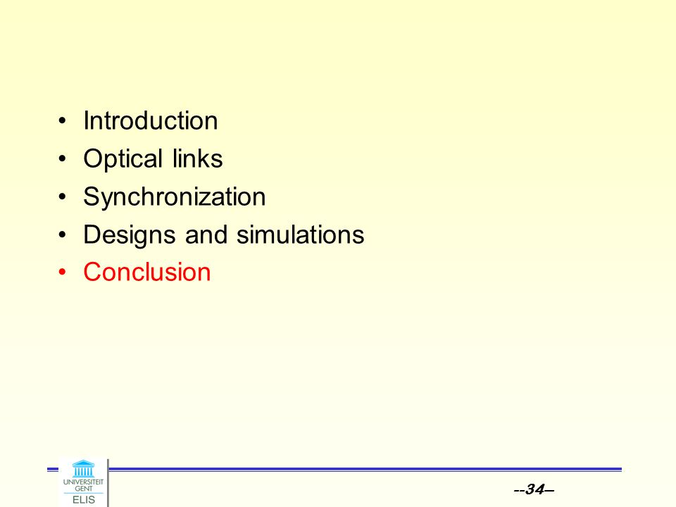 --34-- Introduction Optical links Synchronization Designs and simulations Conclusion