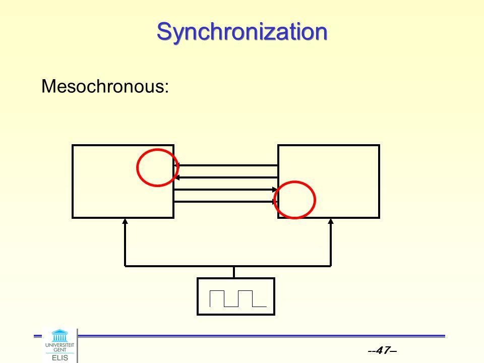 --47-- Synchronization Mesochronous: