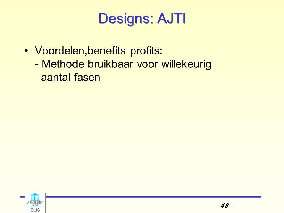 --48-- Designs: AJTI Voordelen,benefits profits: - Methode bruikbaar voor willekeurig aantal fasen