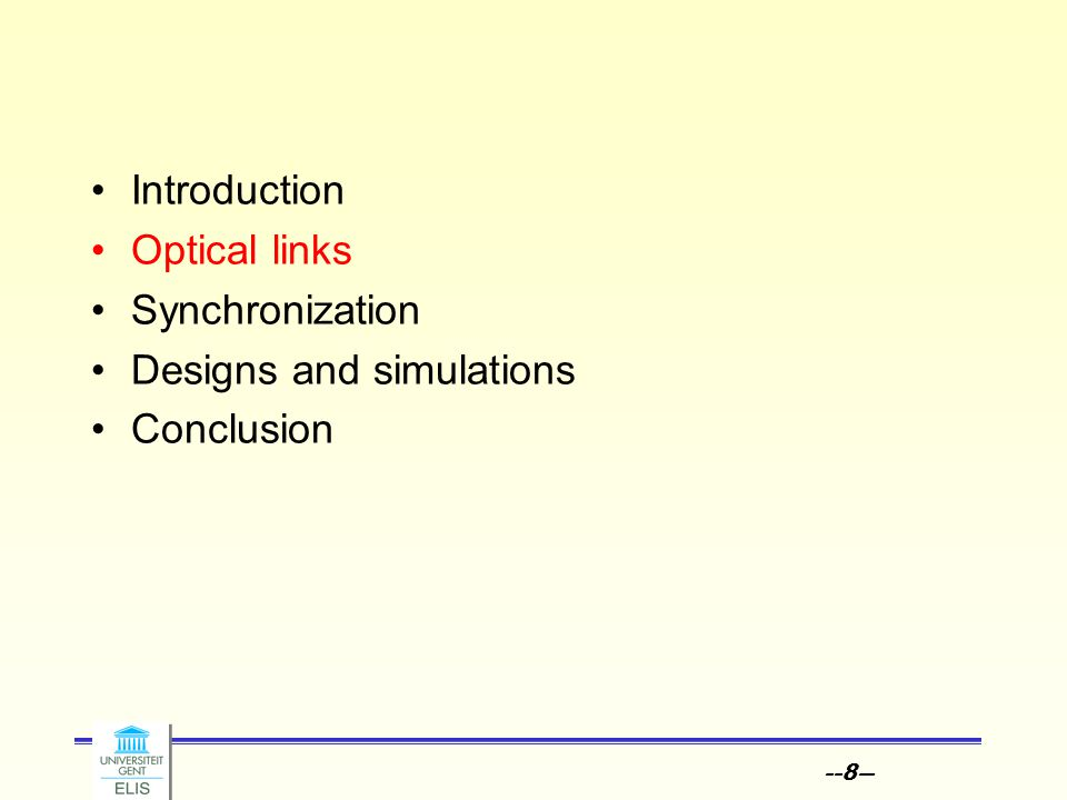 --8-- Introduction Optical links Synchronization Designs and simulations Conclusion