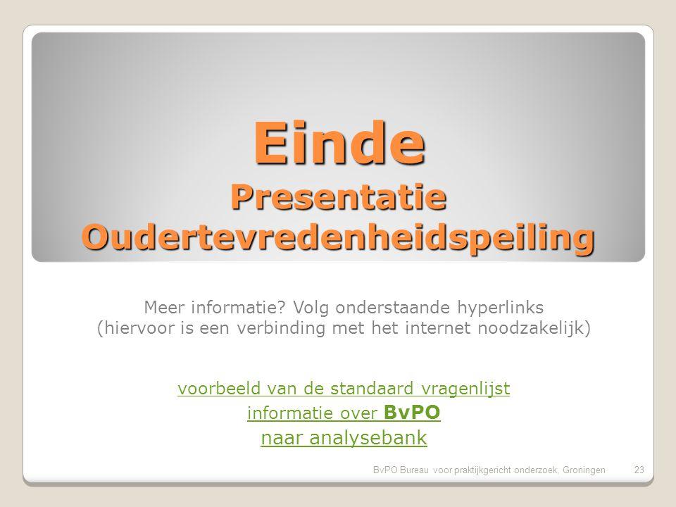 BvPO Bureau voor praktijkgericht onderzoek, Groningen22 wachtwoord: GSF2576 www.comparant.nl/vervolgonderzoek vervolgenquête op het internet: