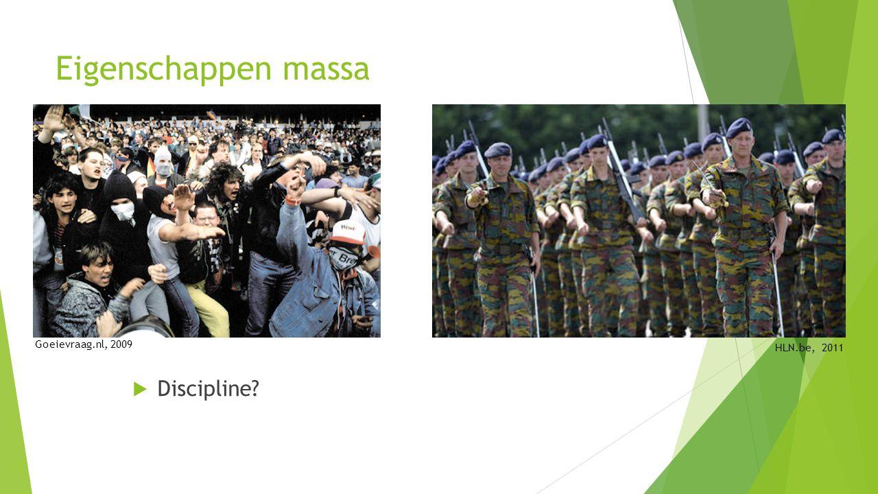 Eigenschappen massa  Discipline? HLN.be, 2011 Goeievraag.nl, 2009