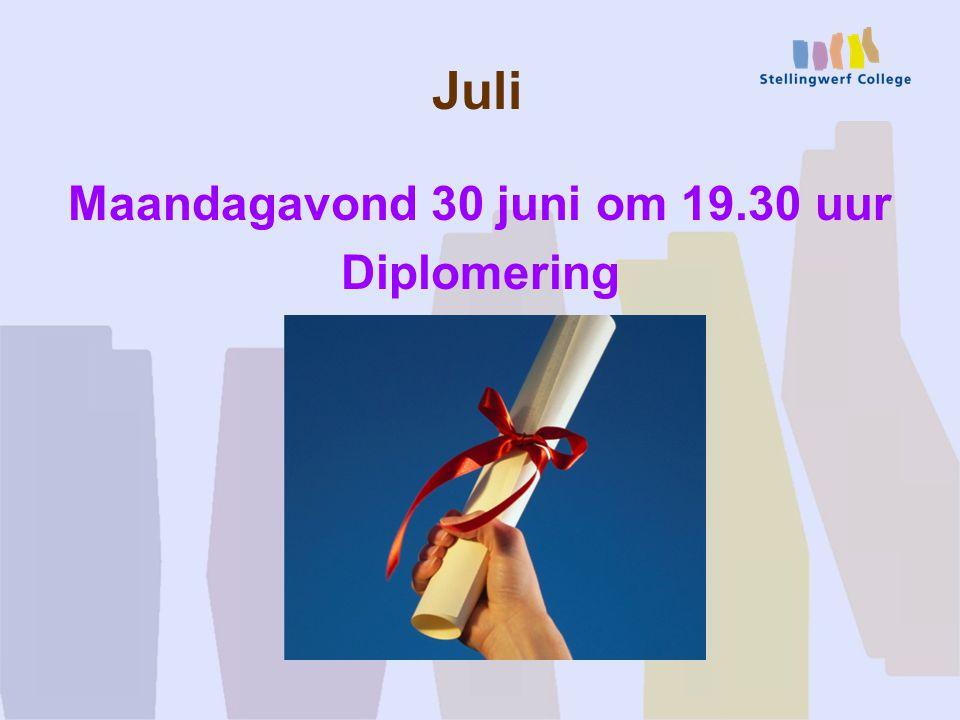 Juli Maandagavond 30 juni om 19.30 uur Diplomering