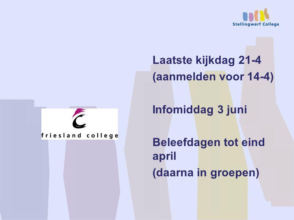 Laatste kijkdag 21-4 (aanmelden voor 14-4) Infomiddag 3 juni Beleefdagen tot eind april (daarna in groepen)