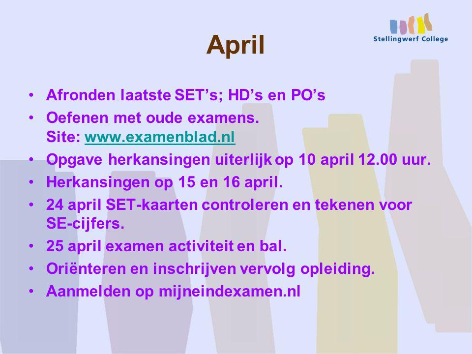 April Afronden laatste SET's; HD's en PO's Oefenen met oude examens.
