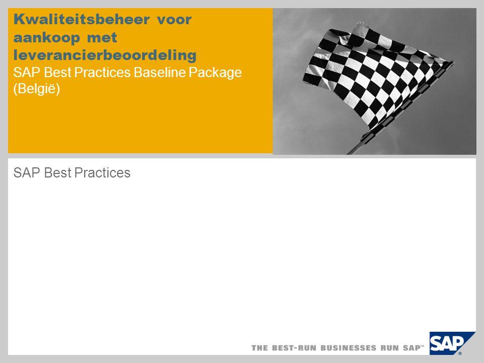 Kwaliteitsbeheer voor aankoop met leverancierbeoordeling SAP Best Practices Baseline Package (België) SAP Best Practices