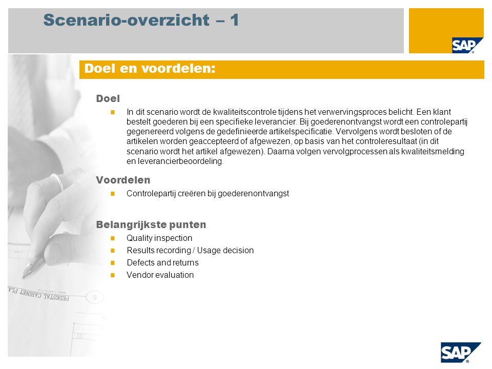 Scenario-overzicht – 1 Doel In dit scenario wordt de kwaliteitscontrole tijdens het verwervingsproces belicht. Een klant bestelt goederen bij een spec