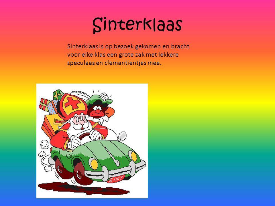 Sinterklaas Sinterklaas is op bezoek gekomen en bracht voor elke klas een grote zak met lekkere speculaas en clemantientjes mee.
