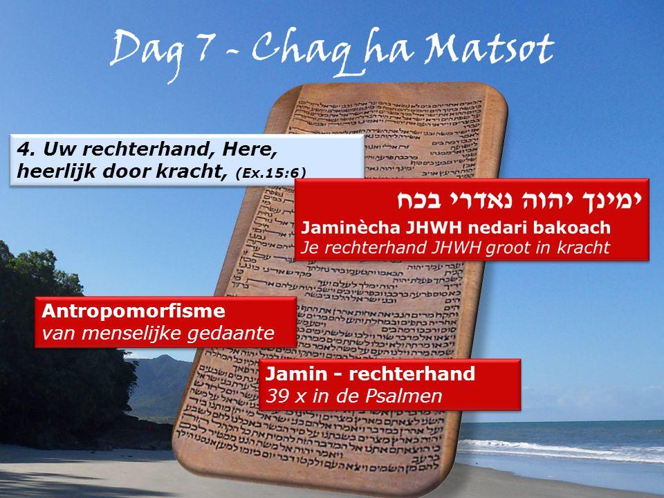 Dag 7 - Chaq ha Matsot 4.