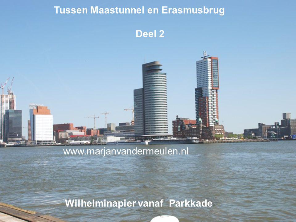 Tussen Maastunnel en Erasmusbrug Deel 2 Wilhelminapier vanaf Parkkade www.marjanvandermeulen.nl