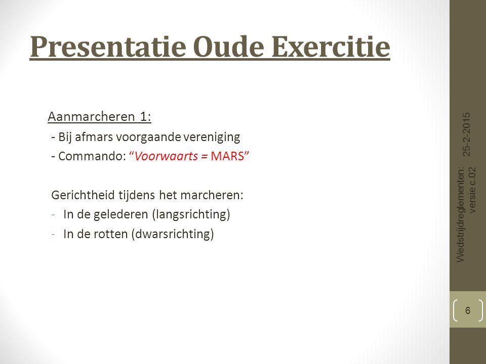 Presentatie Oude Exercitie Aanmarcheren 2: Het halt-houden dient zodanig te geschieden dat het vaandel van de aanmarcherende vereniging nagenoeg ter hoogte van het midden van het kiosk komt.