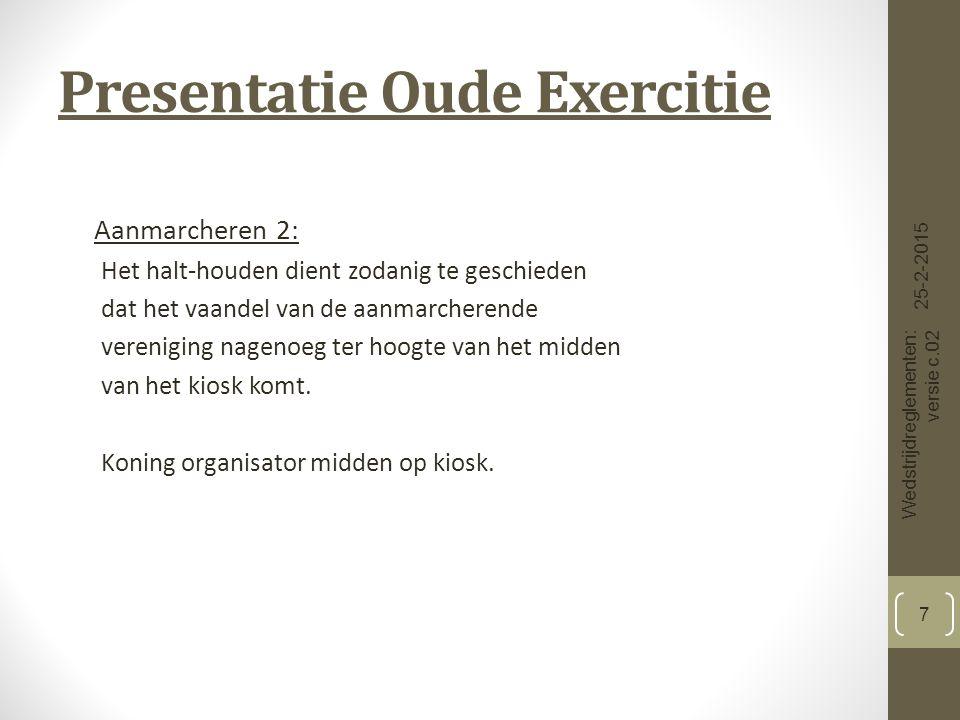 Presentatie Oude Exercitie 25-2-2015 Wedstrijdreglementen: versie c.02 8