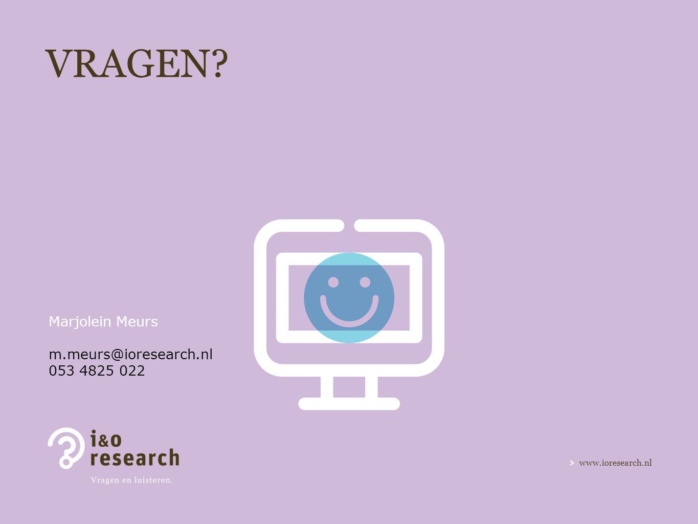 www.ioresearch.nl VRAGEN? Marjolein Meurs m.meurs@ioresearch.nl 053 4825 022