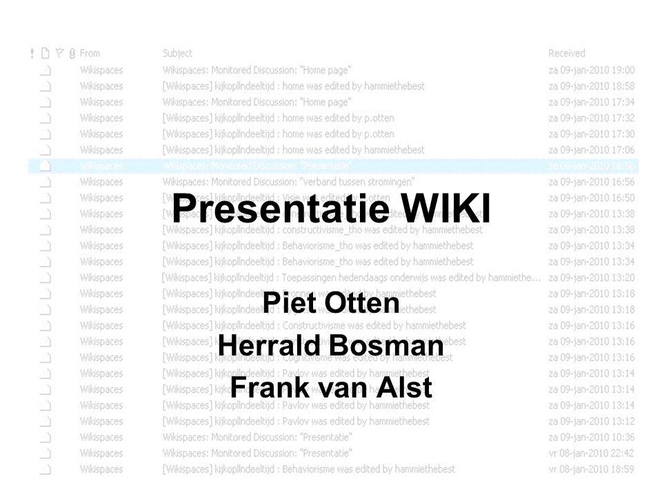 Presentatie WIKI Piet Otten Herrald Bosman Frank van Alst