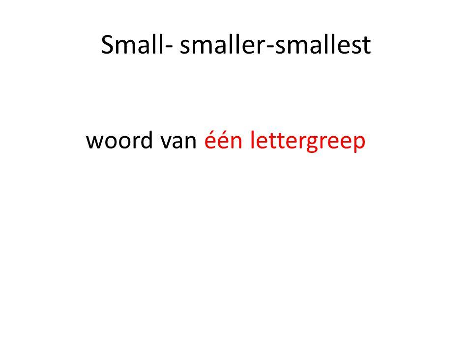Small- smaller-smallest woord van één lettergreep