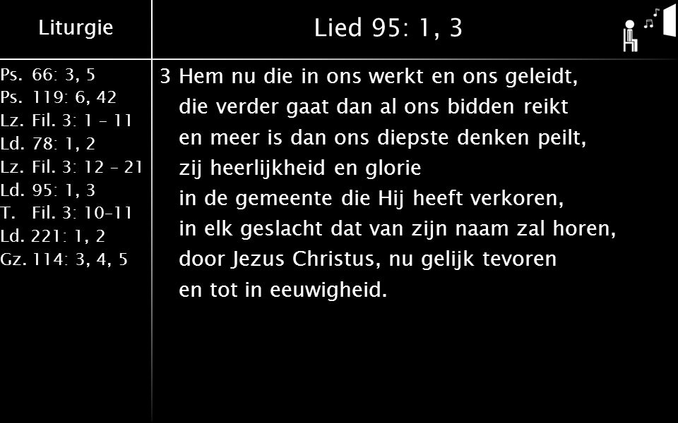 Liturgie Ps. 66: 3, 5 Ps.119: 6, 42 Lz.Fil. 3: 1 – 11 Ld.