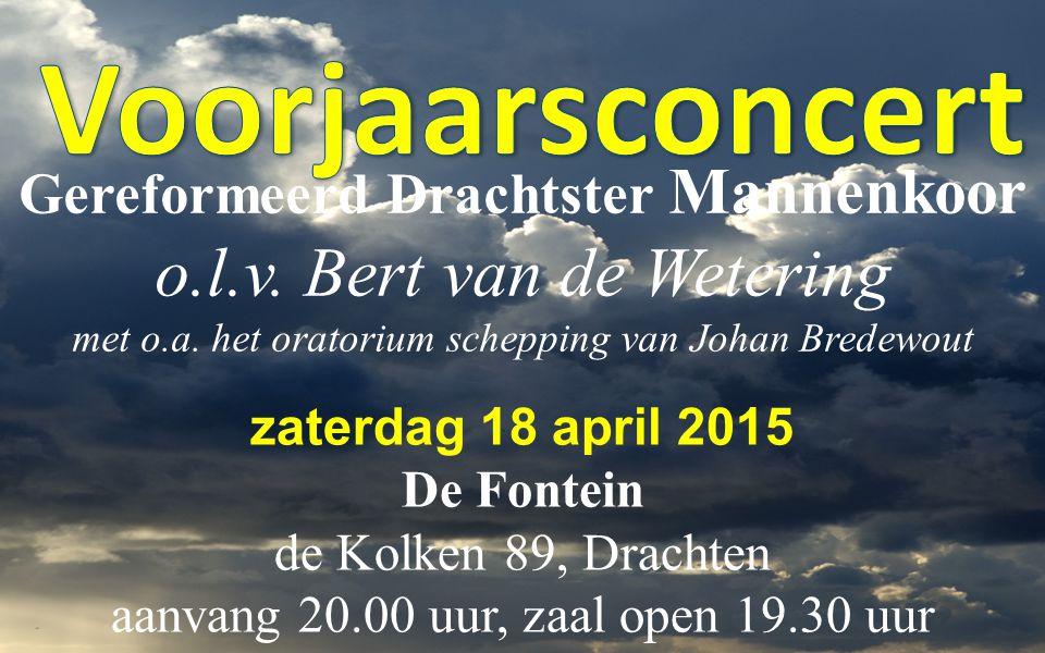 Gereformeerd Drachtster Mannenkoor o.l.v. Bert van de Wetering met o.a.