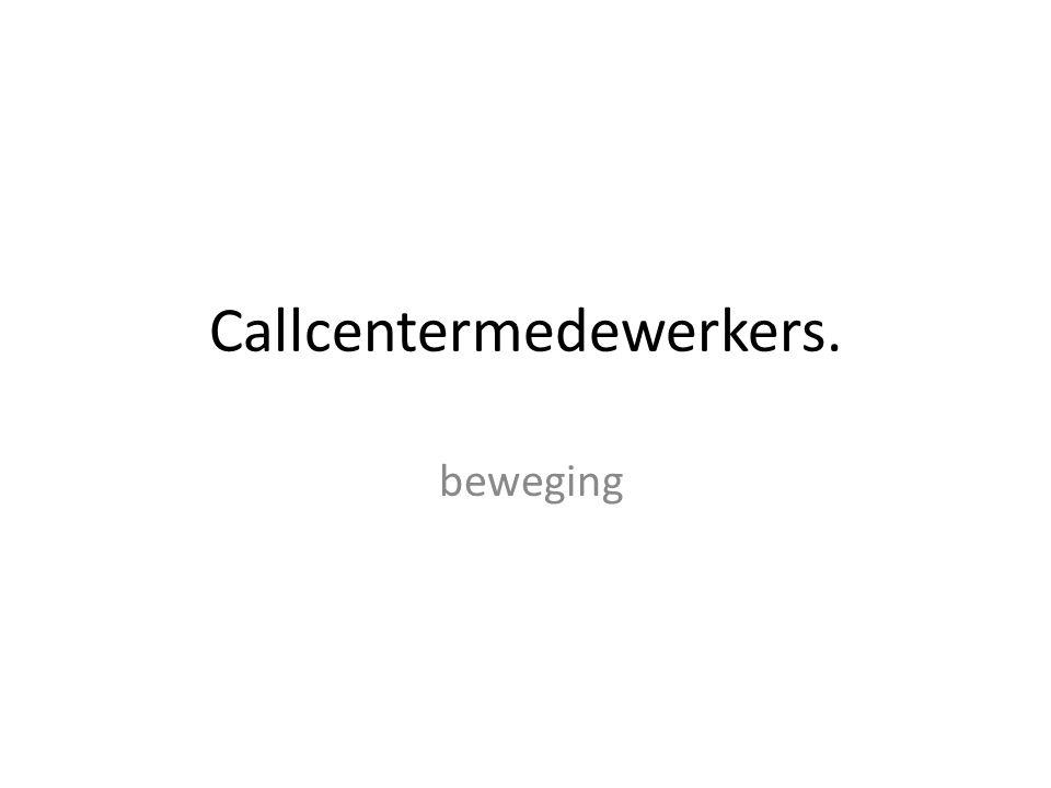 Callcentermedewerkers. beweging