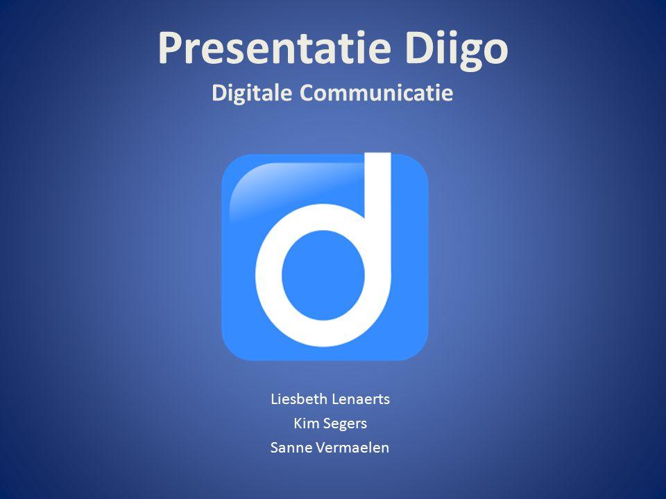 Presentatie Diigo Digitale Communicatie Liesbeth Lenaerts Kim Segers Sanne Vermaelen