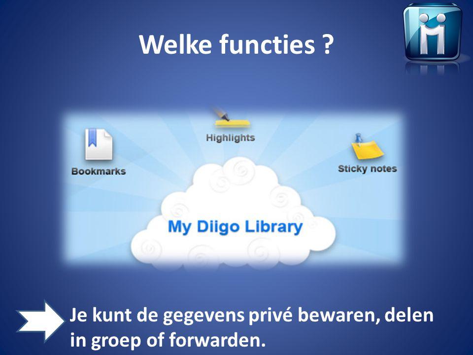 Welke functies Je kunt de gegevens privé bewaren, delen in groep of forwarden.